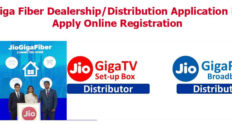Jio Giga Fiber Dealership/ Distribution Application Form Apply Online Registration